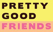 Pretty Good Friends featuring Eugene Mirman, Wyatt Cenac, Jon Glaser, Jessi Klein, Michael Che plus A Very Special Guest!