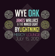 Wye Oak with By Lightning! & James Wallace and the Naked Light