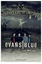 Evans Blue plus State Your Cause / Jolly / Ascending From Ashes