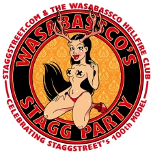 Staggstreet.com & The Wasabassco Hellfire Club present:, WASABASSCO'S STAGG PARTY, Celebrating Staggstreet's 100th Model