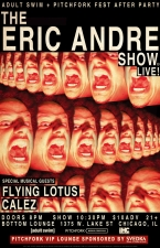 Adult Swim / Pitchfork Official After Party featuring The Eric Andre Show Live! / Flying Lotus / Calez