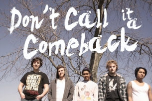 Don't Call it a Comeback , Light The Atlantic , Panic Synapse , Band Days Of Season , Three Friends Short , The Legend Lives