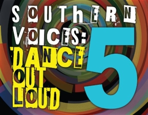 D'Project Presents: SOUTHERN VOICES, dance out LOUD 5 featuring Showcase Two