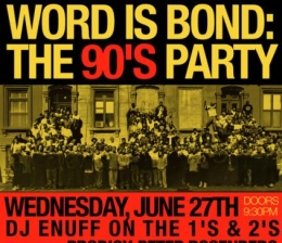 Word Is Bond... It's the '90s Hosted by Cipha Sounds and Peter Rosenberg, with DJ Enuff on the 1s and 2s