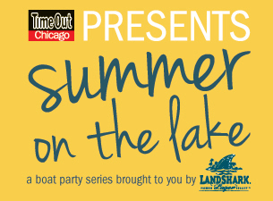 Time Out Chicago presents Summer on the Lake featuring Brought to you by LandShark