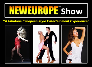 NEWEUROPE Show featuring NEWEUROPE Band / NEWEUROPE Dancers / NEWEUROPE Fashion Show / EURODANCE Male Singers / NEWEUROPE Dancing Pairs / NEWEUROPE Chorus Girls