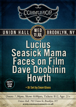 Communion NYC featuring Lucius / Seasick Mama / Faces On Film / Dave Doobinin / Howth and DJ Sean Glass