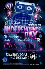 INDEPENDENCE DAY PRE-PARTY featuring CAZZETTE and DIMITRY VEGAS & LIKE MIKE