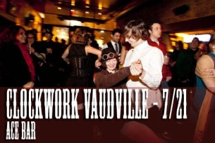 The Clockwork Vaudeville featuring Sabrina Chap / The White City Rippers / The Lord Baron's Family Cocktail Hour