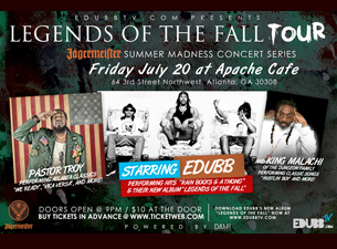 EBUBBTV.com presents LEGENDS OF THE FALL TOUR starring EDUBB, ATL legend Pastor Troy, and King Malac