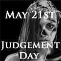 May 21st - Judgement Day