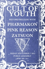 Cult of Youth with Pharmakon / Pink Reason / Zatsuon
