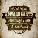 Edward Gant's Amazing Feats of Loneliness!
