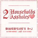 2 Households, 2 Assholes: Shakespeare's R & J