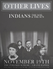 Other Lives + Indians + The Soil & The Sun