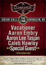 Communion NYC featuring Vacationer / Aaron Embry / Aaron Lee Tasjan / Caleb Hawley + **SPECIAL GUEST** and DJ Set by Ben Lovett