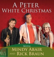 A PETER WHITE CHRISTMAS featuring MINDI ABAIR & RICK BRAUN