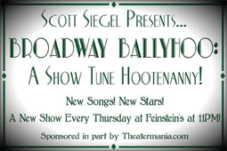 Scott Siegel's BROADWAY BALLYHOO: A Show Tune Hootenanny!