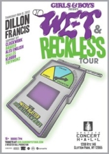 Girls & Boys Present : Wet and Reckless Tour Featuring Dillon Francis Support by Clockwork / Baauer / Alex English / rekLES / Kloud 9 / Trevmunz