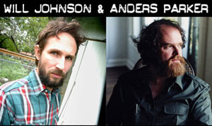 Will Johnson and Anders Parker