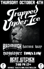 Trapped Under Ice / Backtrack / Harms Way / Naysayer / Born Low