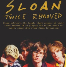 Sloan : Performing 'Twice Removed' in its entirety and other hits