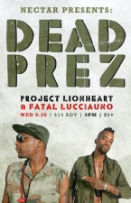DEAD PREZ with Project Lionheart, Fatal Lucciauno