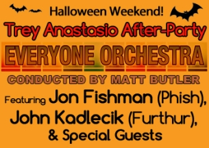 A Trey Anastasio After-Party with The Everyone Orchestra feat. Jon Fishman (Phish), John Kadlecik (Furthur) & Special Guests Conducted by Matt Butler
