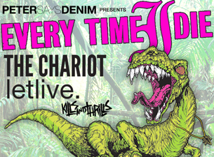 Every Time I Die with The Chariot, Kills & Thrills