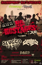 BASSMENT SATURDAYS presents No Hostages Tour featuring Sluggo & Getter