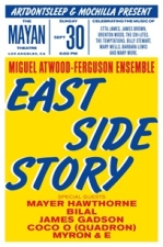 ArtDontSleep Presents: East Side Story with The Miguel Atwood-Ferguson Ensemble featuring Mayer Hawthorne, Bilal, Coco (Quadron), James Gadson, Joey Dosik, and Myron & E.