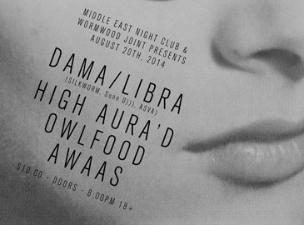 Dama/Libra, High Aura'd, Owlfood, Awaas