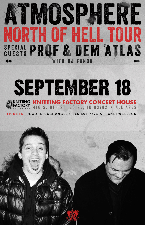 Atmosphere: North of Hell Tour with special guests Prof, Dem Atlas, DJ Fundo