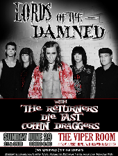 VIPER ROOM PRESENTS : Die Fast , Lords of The Damned, The Returners, Late Performance by Coffin Draggers