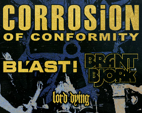 Corrosion of Conformity with Bl'ast / Brant Bjork / Lord Dying