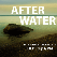 WBEZ presents After Water