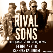 RIVAL SONS with Tyler Bryant and the Shakedown