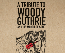 A Tribute to Woody Guthrie w/ Baby Gramps, Massy Ferguson, Ian Moore