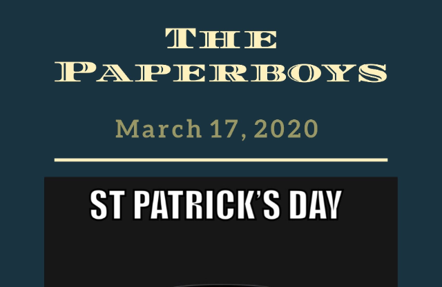 St. Patrick's Day w/ The Paperboys (EARLY) *partially seated*