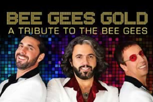 Bee Gees Gold - The Ultimate Bee Gees Tribute