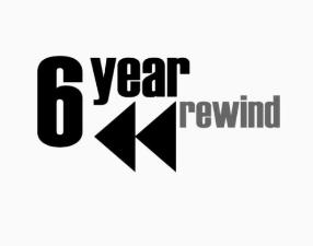 6 Year Rewind