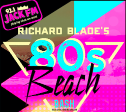 Jack FM presents Richard Blades 80s Beach Bash