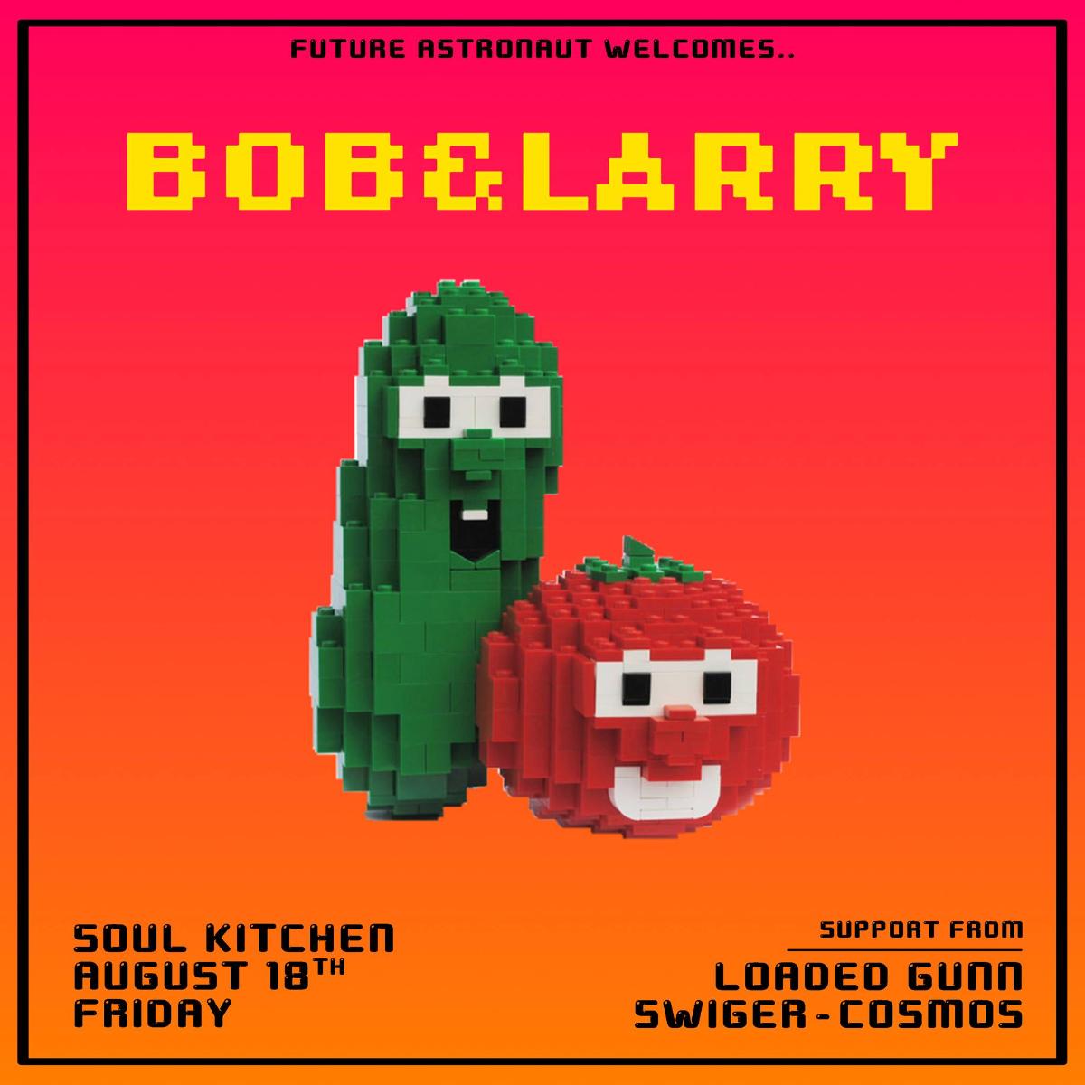 Bob & Larry, Swiger/ Whatever/ Logan Gunn/ Cosmos