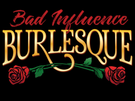 Bad Influence Burlesque