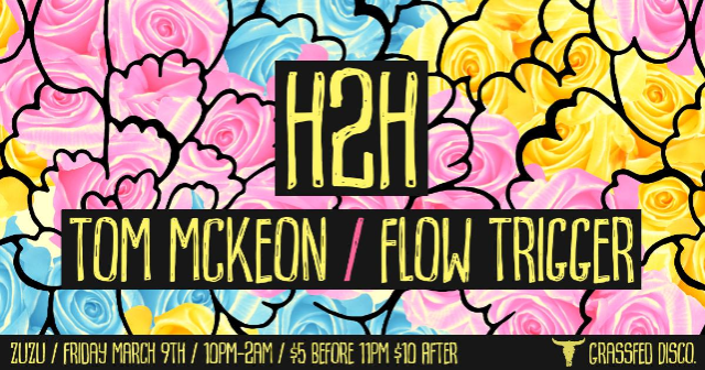 Grassfed Disco #20 Locally Sourced 100% Natural ft. H2H Tom McKeon Flow Trigger  sc 1 st  TicketWeb & Tickets for Grassfed Disco #20: Locally Sourced 100% Natural ft ...
