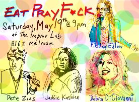Eat Pray F*ck with Fielding Edlow, Pete Zias, Jackie Kashian, Debra DiGiovanni, Alex Edelman & Wayne Federman!
