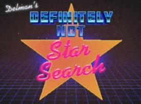 Delman's Definitely Not Star Search with Nicole Byer, Drew Lynch, Debra DiGiovanni, Andrew Delman & more TBA!