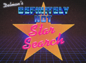 Delman's Definitely Not Star Search with Andrew Delman, Sherry Cola, The Jasons, Zainab Johnson, & more TBA!