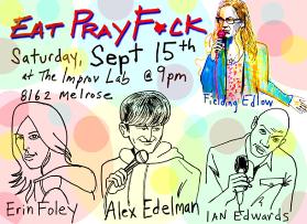 Eat Pray F*ck with Erin Foley, Eddie Pepitone, Fielding Edlow & more!
