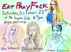 Eat Pray F*ck with Fielding Edlow, Kira Soltanovich, Wayne Federman, Debra DiGiovanni, Ryan Sickler & more!